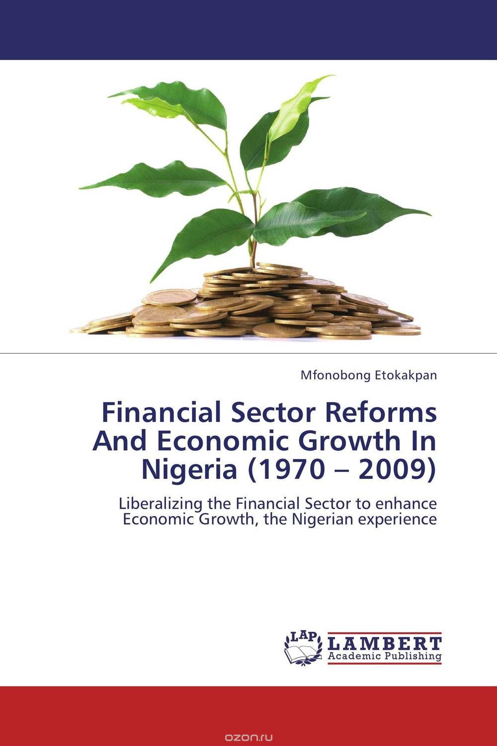 "Скачать книгу ""Financial Sector Reforms And Economic Growth In Nigeria (1970 – 2009)"""