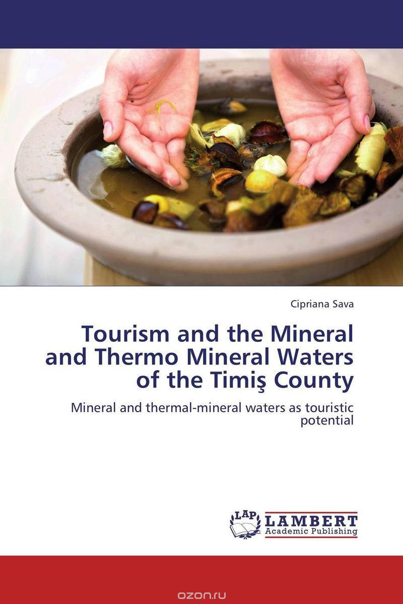 "Скачать книгу ""Tourism and the Mineral and Thermo Mineral Waters of the Timis County"""
