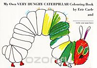 "Скачать книгу ""My Own Very Hungry Caterpillar Colouring Book"""