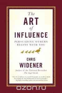 "Скачать книгу ""The Art of Influence: Persuading Others Begins With You"""