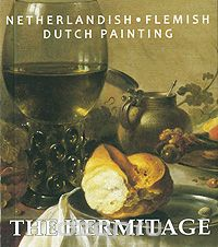 "Скачать книгу ""The Hermitage: Netherlandish: Flemish: Dutch Painting"""