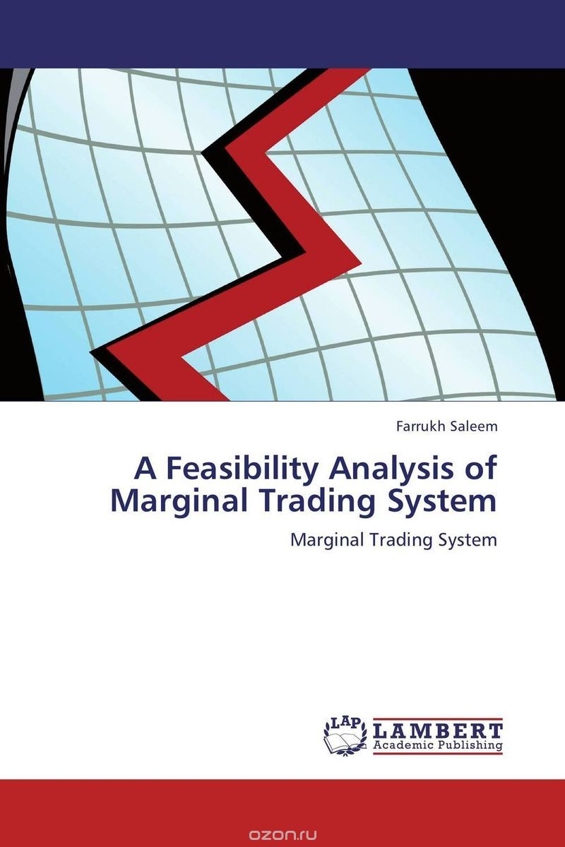 A Feasibility Analysis of Marginal Trading System