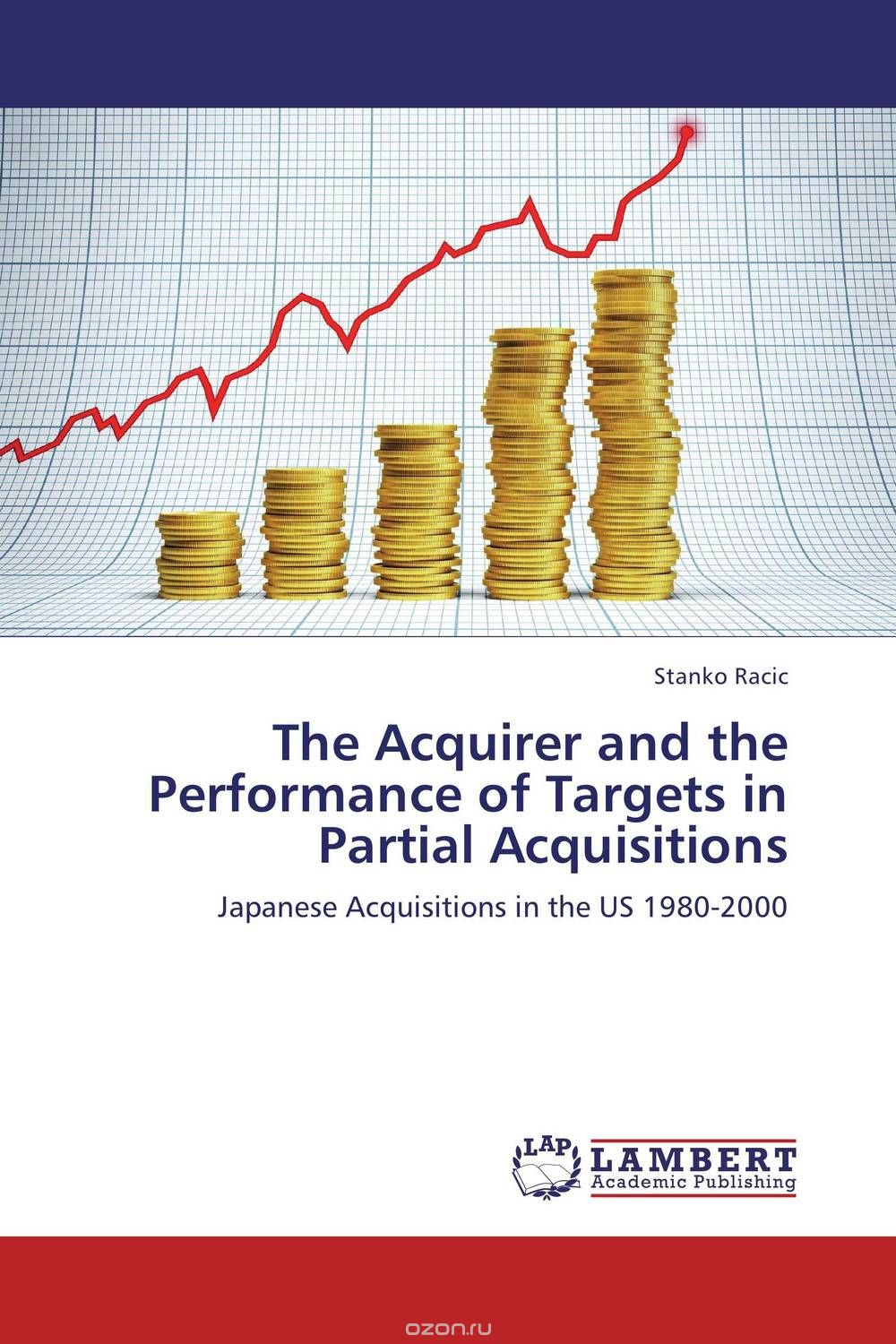 "Скачать книгу ""The Acquirer and the Performance of Targets in Partial Acquisitions"""